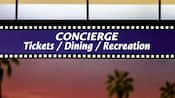 Letrero con diseño de película y la frase 'Concierge, Tickets/Dining/Recreation' (Conserjería, boletos, comidas, recreación)