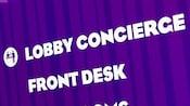 """Uma placa roxa com os dizeres """"Lobby Concierge"""" e """"Front Desk"""""""